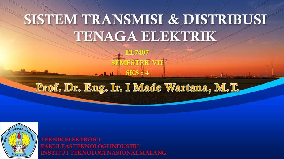 Ganjil Sistem Transmisi & Distribusi Tenaga Elektrik